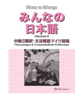 Minna no Nihongo - Intermediate level 2 - Translation & Grammar Notes in German (Chukyu 2)