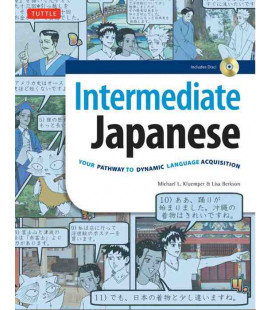 Intermediate Japanese- Your Pathway to Dynamic Language Acquisition (includes CD-ROM)