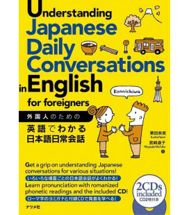 Understanding Japanese Daily Conversations in English for foreigners (Includes 2 CD)
