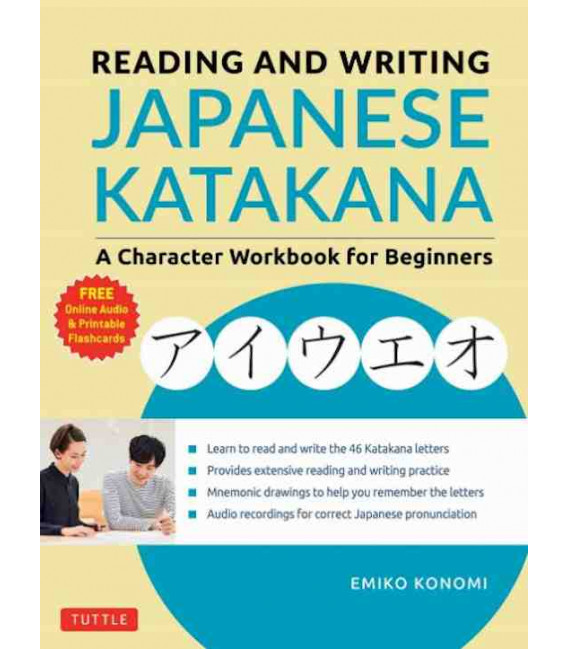 Reading and Writing Japanese Katakana - A Character Workbook for Beginners (Incl. audio download)