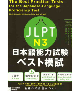 The Best Practice Tests for the Japanese-Language Proficiency Test N3 (Incluye descarga de audio)