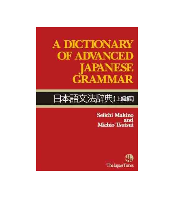 A Dictionary of Advanced Japanese Grammar