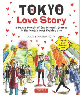 Tokyo Love Story - English and Japanese text - A manga memoir of one Woman's Journey