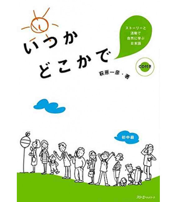 One Day Somewhere: Studying Japanese Naturally through Stories and Activities - Includes CD