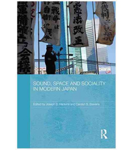 Sound, Space and Sociality in Modern Japan