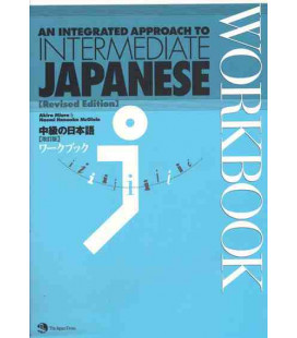 An Integrated Approach to Intermediate Japanese - Workbook (Revised Edition)