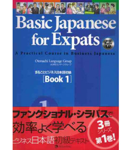 Basic Japanese for Expats 1- A Practical Course in Business Japanese (Includes CD)