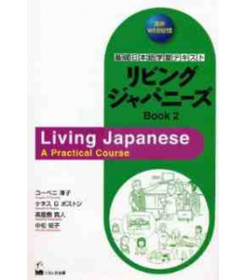 Living Japanese (Book 2) - A Practical Course (Includes CD)