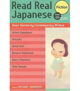 Read Real Japanese Fiction: Short Stories by Contemporary Writers (Includes Audio CD)