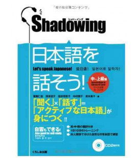 Shadowing- Let's Speak Japanese (Intermediate to Advanced Level Edition)- Includes CD