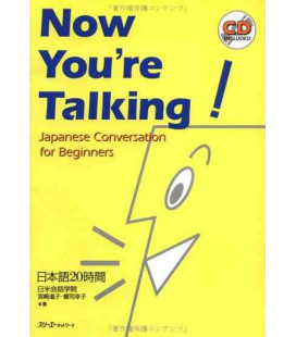 Now you're Talking- Japanese Conversation for Beginners (Includes CD)